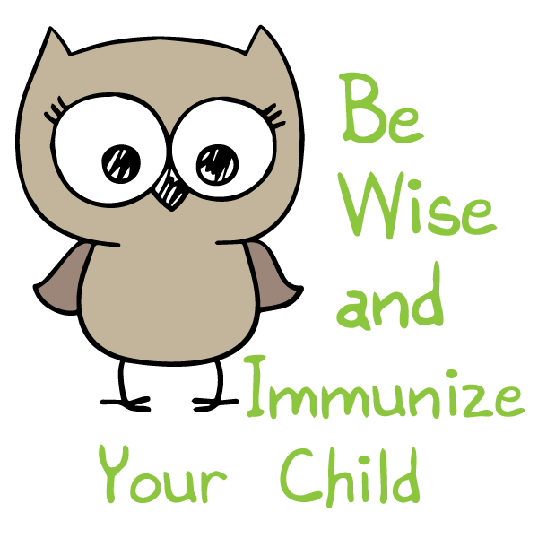 Be wise and immunize your child